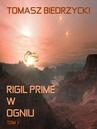 ebook Rigil Prime w ogniu. Tom 1 - Tomasz Biedrzycki