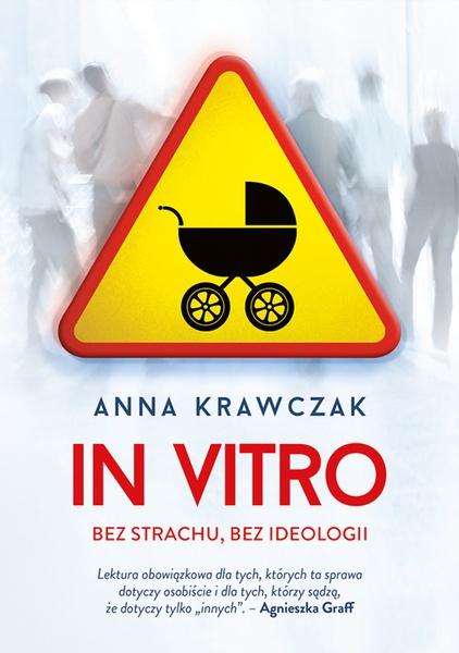 In vitro. Bez strachu, bez ideologii