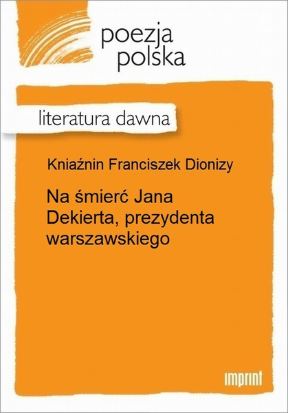 Na śmierć Jana Dekierta, prezydenta warszawskiego