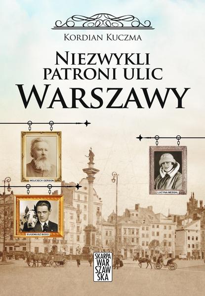 Niezwykli patroni ulic Warszawy