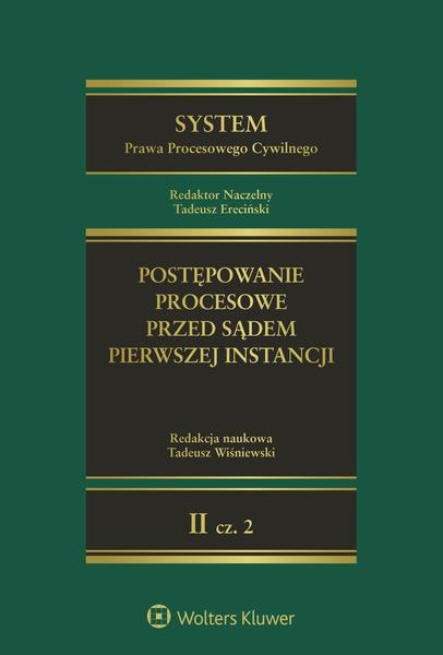 System Prawa Procesowego Cywilnego. TOM 2. Część 2. Postępowanie procesowe przed sądem pierwszej instancji