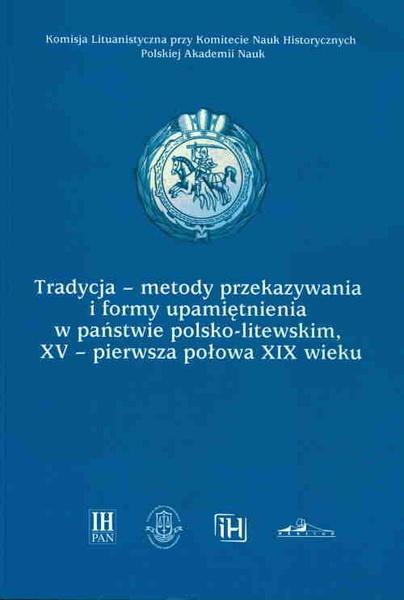 Tradycja-metody przekazywania i formy upamiętnienia w państwie polsko-litewskim, XV-pierwsza połowa