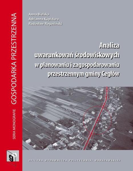 Analiza uwarunkowań środowiskowych w planowaniu i zagospodarowaniu przestrzennym gminy Cegłów