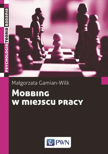 Mobbing w miejscu pracy - Małgorzata Gamian-Wilk