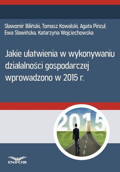 Jakie ułatwienia w wykonywaniu działalności gospodarczej wprowadzono w 2015 r.