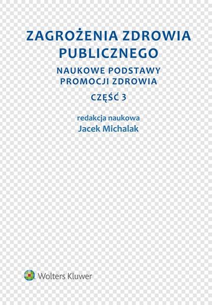 Zagrożenia zdrowia publicznego. Część 3. Naukowe podstawy promocji zdrowia