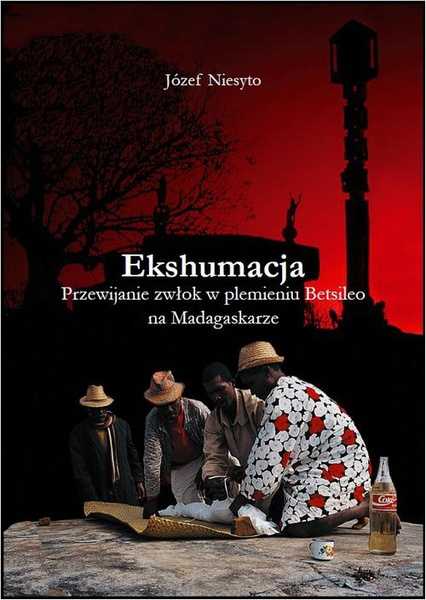 Ekshumacja. Przewijanie zwłok w plemieniu Betsileo na Madagaskarze