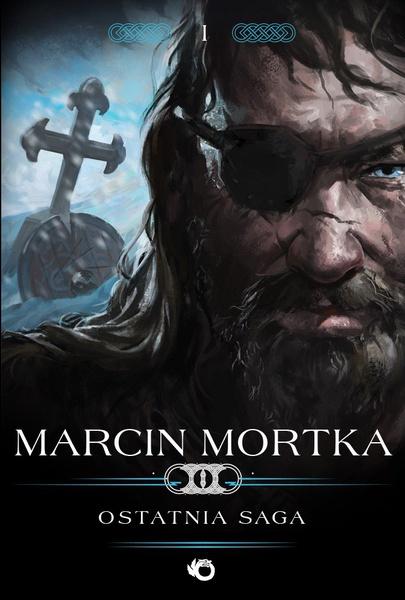 Trylogia nordycka. Tom 1. Ostatnia saga