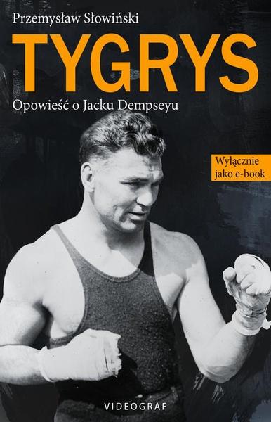 Tygrys. Opowieść o Jacku Dampseyu