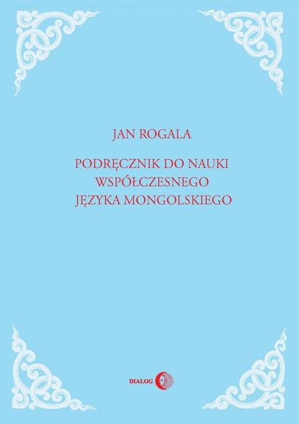 Podręcznik do nauki współczesnego języka mongolskiego