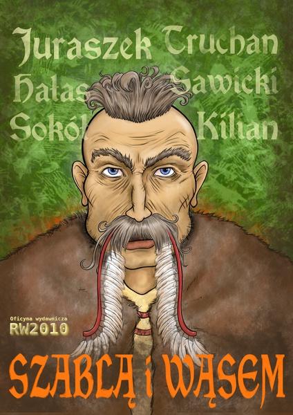 Szablą i wąsem. Antologia opowiadań sarmackich.