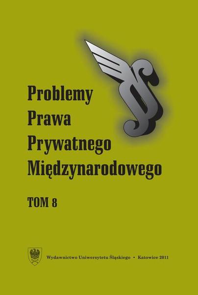 """""""Problemy Prawa Prywatnego Międzynarodowego"""". T. 8"""