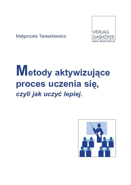 Metody aktywizujące proces uczenia się czyli jak uczyć lepiej - Małgorzata Taraszkiewicz