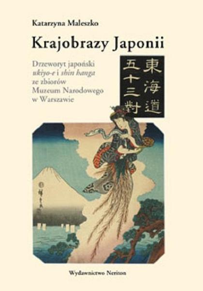 Krajobrazy Japonii. Dzrzeworyt japoński ukiyo-e i shin hanga ze zbiorów Narodowego w Warszawie