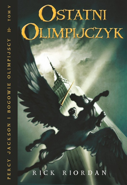 Ostatni Olimpijczyk. Tom V Percy Jackson i Bogowie Olimpijscy