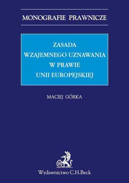Zasada wzajemnego uznawania w prawie Unii Europejskiej