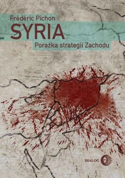 Syria. Porażka strategii Zachodu