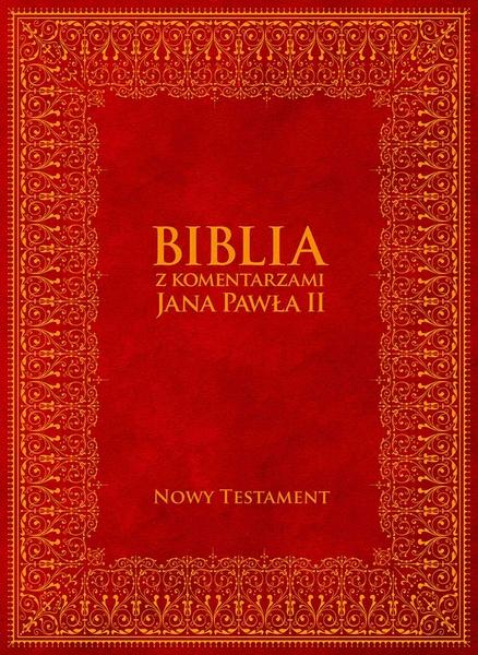 Biblia z Komentarzami Jana Pawła II. Nowy Testament