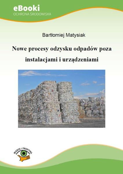 Nowe procesy odzysku odpadów poza instalacjami i urządzeniami