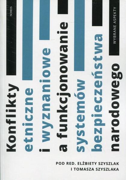 Konflikty etniczne i wyznaniowe a funkcjonowanie systemów bezpieczeństwa narodowego