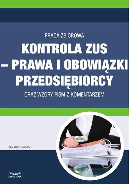 Kontrola ZUS - prawa i obowiązki przedsiębiorcy  oraz wzory pism z komentarzem