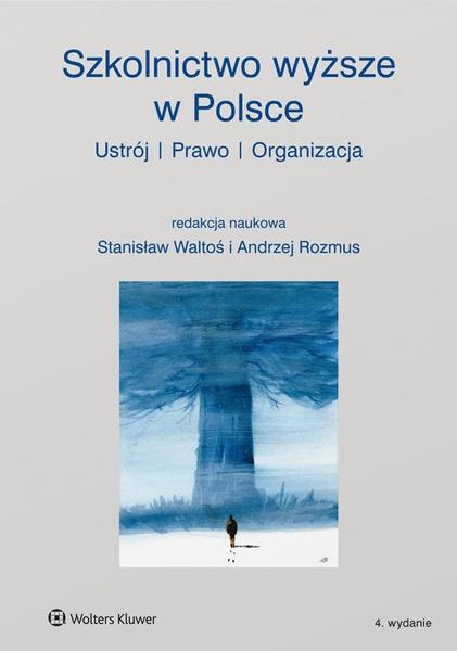 Szkolnictwo wyższe w Polsce. Ustrój, prawo, organizacja