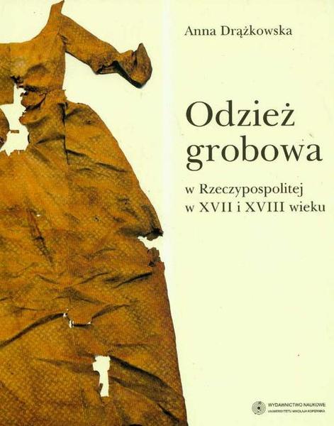 Odzież grobowa w Rzeczypospolitej w XVII i XVIII wieku