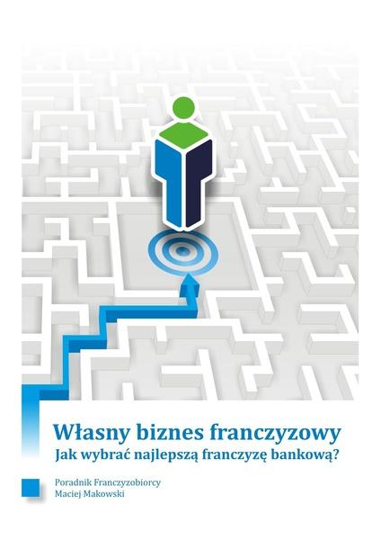 Własny biznes franczyzowy. Jak wybrać najlepszą franczyzę bankową?