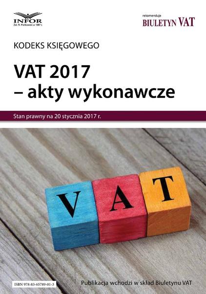 VAT 2017 – akty wykonawcze