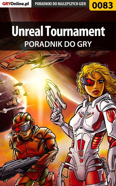 Unreal Tournament - poradnik do gry