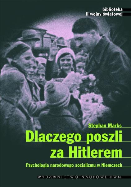 Dlaczego poszli za Hitlerem