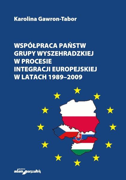 Współpraca państw Grupy Wyszehradzkiej w procesie integracji europejskiej w latach 1989–2009