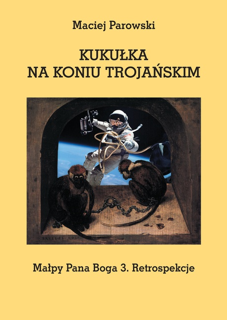 KUKUŁKA NA KONIU TROJAŃSKIM - Maciej Parowski