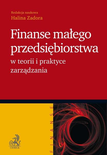 Finanse małego przedsiębiorstwa w teorii i praktyce zarządzania