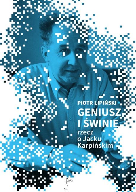 Geniusz i świnie - Piotr Lipiński