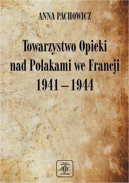 Towarzystwo Opieki Nad Polakami we Francji (1941 – 1944)