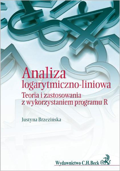 Analiza logarytmiczno-liniowa. Teoria i zastosowania z wykorzystaniem programu R