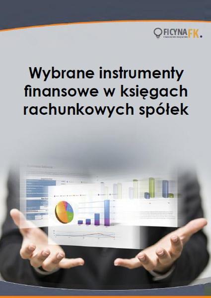Wybrane instrumenty finansowe w księgach rachunkowych spółek