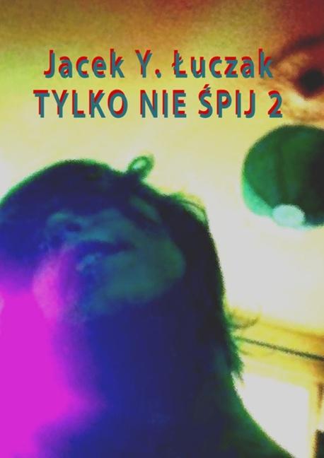 Tylko nie śpij 2 - Jacek Y. Łuczak