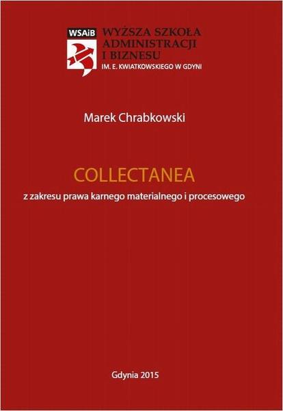 Collectanea z zakresu prawa karnego materialnego i procesowego