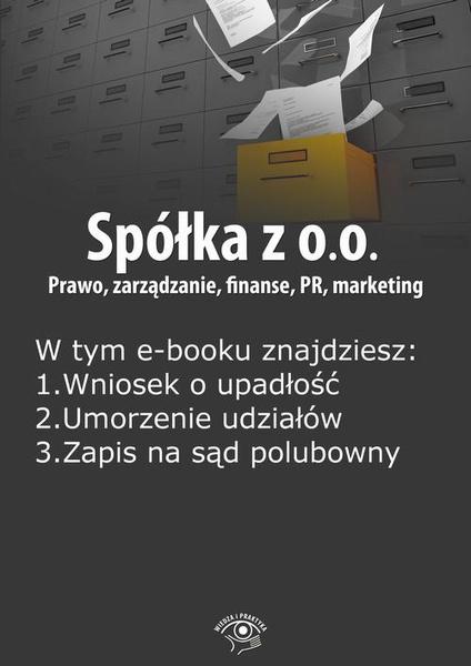 Spółka z o.o. Prawo, zarządzanie, finanse, PR, marketing, wydanie grudzień 2014 r.