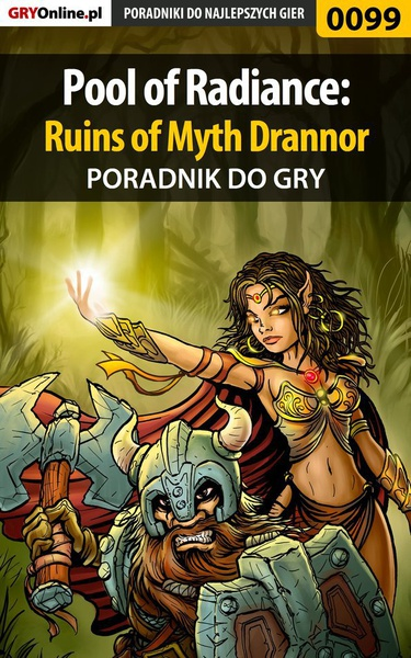 Pool of Radiance: Ruins of Myth Drannor - poradnik do gry