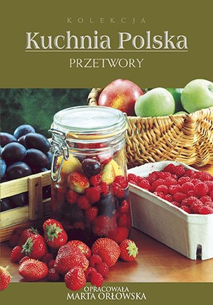 Przetwory. Kuchnia polska