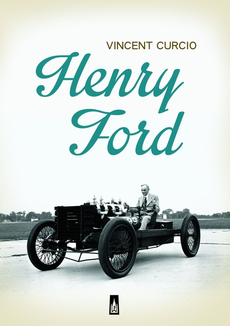 Henry Ford - Vincent Curcio