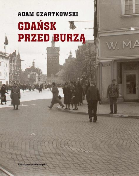 """Gdańsk przed burzą. Korespondencja z Gdańska dla """"Kuriera Warszawskiego"""" t. 1: 1931-1934"""