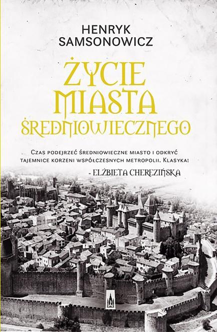 Życie miasta średniowiecznego - Henryk Samsonowicz