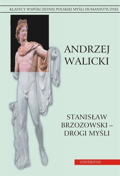 Stanisław Brzozowski - drogi myśli.