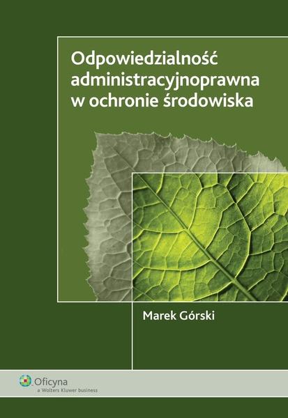 Odpowiedzialność administracyjnoprawna w ochronie środowiska