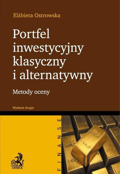 Portfel inwestycyjny klasyczny i alternatywny. Wydanie 2