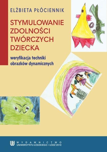Stymulowanie zdolności twórczych dziecka - weryfikacja techniki obrazków dynamicznych